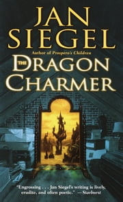 The Dragon Charmer ebook by Jan Siegel