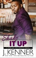 Shake It Up - Landon and Taylor ebook by J. Kenner