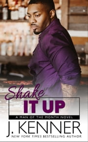 Shake It Up ebook by J. Kenner