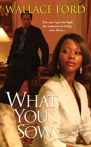 What You Sow ebook by Wallace Ford