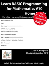 Learn BASIC Programming for Mathematics V10 Home Study ebook by Clive W. Humphris