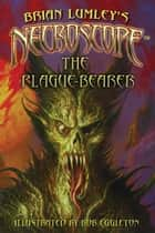 Necroscope: The Plague-Bearer ebook by Brian Lumley