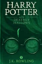Harry Potter and the Deathly Hallows ebook by J.K. Rowling,Olly Moss