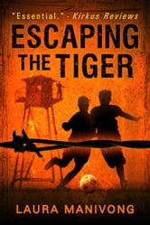 Escaping The Tiger ebook by Laura Manivong