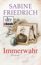 Immerwahr - Roman eBook by Sabine Friedrich