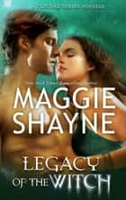 Legacy of the Witch (Mills & Boon Nocturne) (The Portal, Book 1) ebook by Maggie Shayne