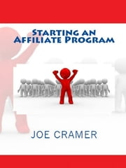 Starting an Affiliate Program ebook by Joe Cramer