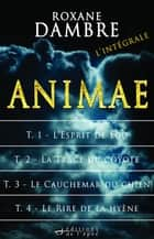 Animae - l'Intégrale ebook by Roxane Dambre