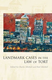 Landmark Cases in the Law of Tort ebook by Charles Mitchell,Paul Mitchell