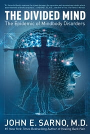 The Divided Mind - The Epidemic of Mindbody Disorders ebook by Kobo.Web.Store.Products.Fields.ContributorFieldViewModel