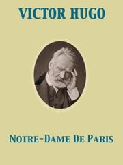 Notre-Dame De Paris ebook by Isabel Florence Hapgood,Victor Hugo
