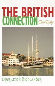 The British Connection - Operation Highlander ebook by Tim Daly