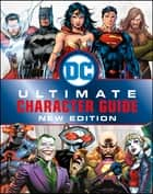 DC Comics Ultimate Character Guide New Edition ebook by