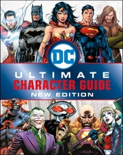 DC Comics Ultimate Character Guide New Edition ebook by Melanie Scott, DK