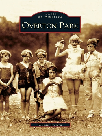 Overton Park ebook by William Bearden