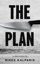 The Plan: A Mystery Thriller ebook by