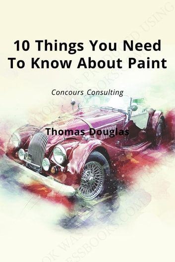 10 Things You Need To Know About Paint ebook by Thomas Douglas