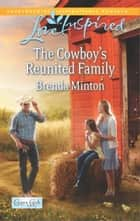 The Cowboy's Reunited Family ebook by Brenda Minton