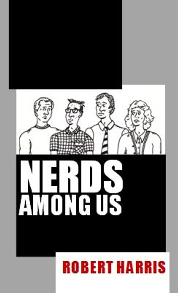 Nerds Among Us ebook by Robert Harris