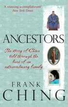 Ancestors ebook by Frank Ching