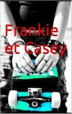 Frankie et Casey - Glisse et liberté, tome 1 ebook by any bender