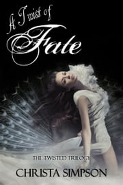 A Twist of Fate ebook by Christa Simpson