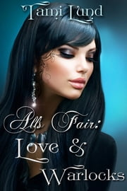 All's Fair: Love and Warlocks ebook by Tami Lund