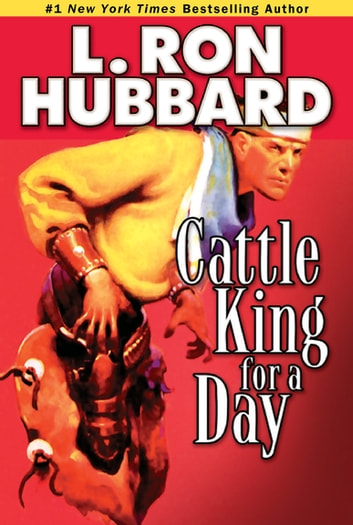 Cattle King for a Day ebook by L. Ron Hubbard