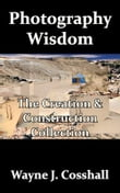 Photography Wisdom: The Creation & Construction Collection