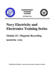 The Navy Electricity and Electronics Training Series: Module 23 Magnetic Recording ebook by United States Navy
