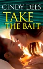 Take the Bait ebook by Cindy Dees