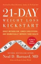 21-Day Weight Loss Kickstart ebook by Neal D Barnard