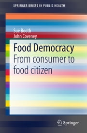 Food Democracy - From consumer to food citizen ebook by Sue Booth,John Coveney