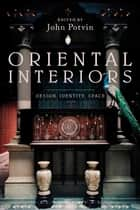 Oriental Interiors - Design, Identity, Space ebook by John Potvin