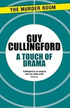 A Touch of Drama ebook by Guy Cullingford
