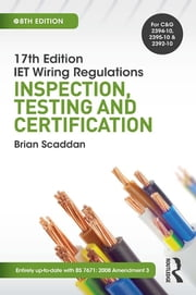 17th Ed IET Wiring Regulations: Inspection, Testing & Certification, 8th ed ebook by Brian Scaddan