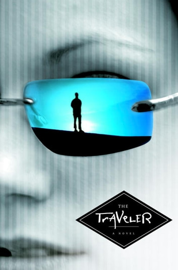 The Traveler - Book One of the Fourth Realm Trilogy ebook by John Twelve Hawks