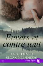 Envers et contre tout - Ironie du sort #4 eBook by Christelle S., Lucy Lennox, Sloane Kennedy