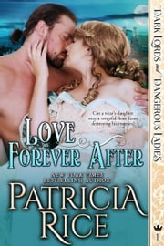Love Forever After - Dark Lords and Dangerous Ladies #1 ebook by Patricia Rice