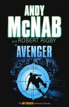 Avenger ebook by Robert Rigby, Andy McNab