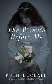 The Woman Before Me - A Thriller ebook by Ruth Dugdall
