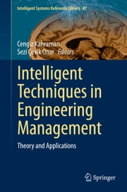 Intelligent Techniques in Engineering Management - Theory and Applications ebook by Cengiz Kahraman,Sezi Cevik Onar