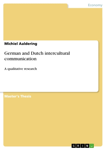 German and Dutch intercultural communication - A qualitative research ebook by Michiel Aaldering