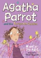 Agatha Parrot and the Thirteenth Chicken ebook by Kjartan Poskitt,David Tazzyman