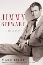 Jimmy Stewart ebook by Marc Eliot