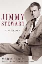 Jimmy Stewart - A Biography ebook by Marc Eliot