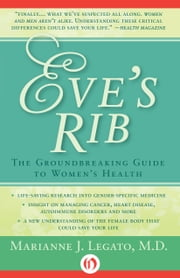 Eve's Rib - The Groundbreaking Guide to Women's Health ebook by Marianne J. Legato, MD