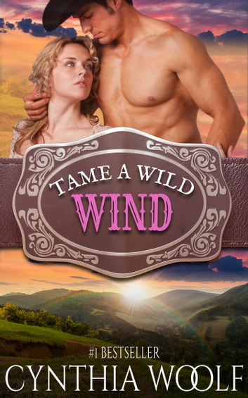 Tame A Wild Wind ebook by Cynthia Woolf