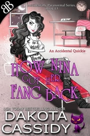 How Nina Got Her Fang Back - An Accidental Quickie ebook by Dakota Cassidy