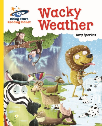 Reading Planet - Wacky Weather - Yellow: Galaxy ebook by Amy Sparkes